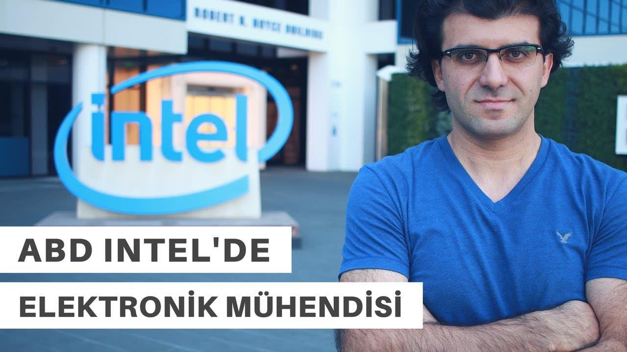 Intel'de Elektronik/Yazılım Mühendisi – İbrahim Demirdöğen